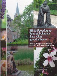 Bijbelse beelden in de polder een bijzondere tuin en dat is het 9081191519 9789081191517