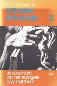 Bijbelse theologie 2 Deel III 1 De ouverture van het Evangelie naar Mattheus F H Breukelman 9024207215 9789024207213
