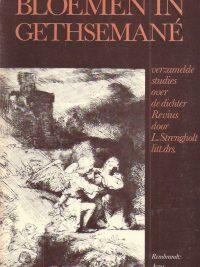 Bloemen in Gethsemane verzamelde studies over de dichter Revius L Strenghold 9060641663 9789060641668