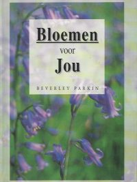 Bloemen voor jou Beverley Parkin 9033812711 9789033812712