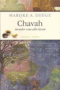 Chavah moeder van alle leven Marijke A Deege 906067524X 9789060675243