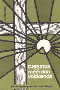 Christus meer dan voldoende over de algenoegzaamheid van Christus C H Mackintosh