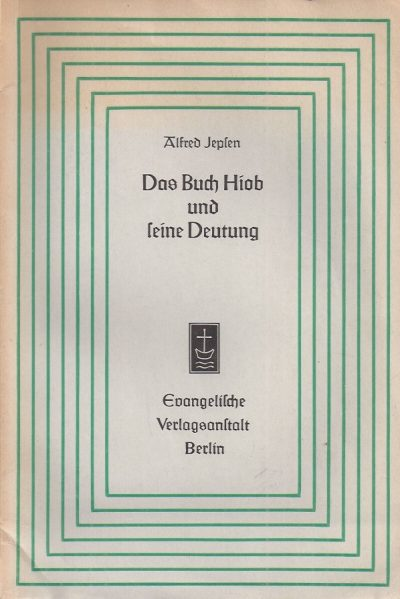 Das Buch Hiob und seine Deutung Alfred Jepsen