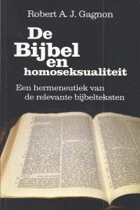 De Bijbel en homoseksualiteit een hermeneutiek van de relevante bijbelteksten Robert A J Gagnon 9491706543 9789491706547