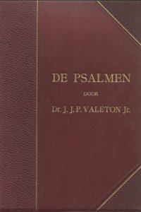 De Psalmen deel 2 Psalm LXXIII CL CL door Dr J J P Valeton Jr 2e herziene druk 1913