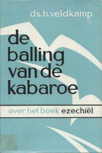 De balling van de Kabaroe over het boek Ezechiel H Veldkamp 3e druk 1966