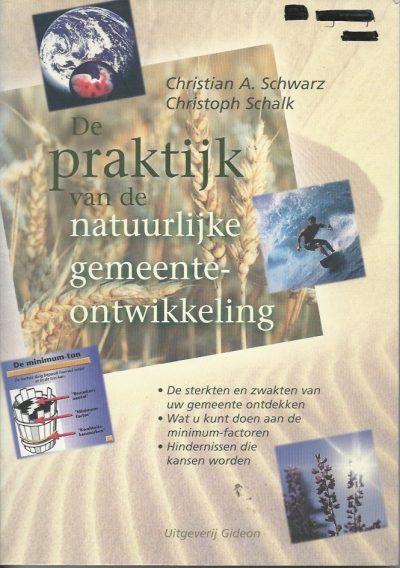 De praktijk van de natuurlijke gemeenteontwikkeling Christian A Schwarz Christoph Schalk 9060677137 9789060677131
