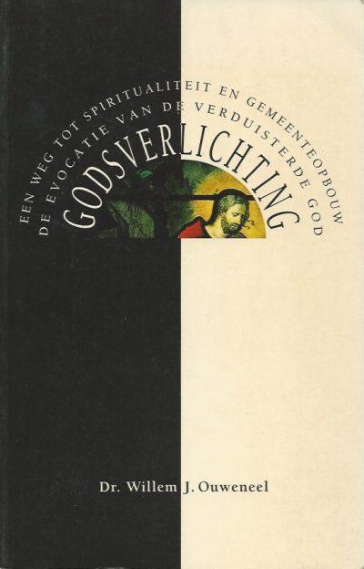 Godsverlichting de evocatie van de verduisterde God een weg tot spiritualiteit en gemeenteopbouw Willem J Ouweneel 9060648498 9789060648490