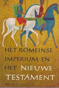 Het Romeinse Imperium en het Nieuwe Testament G J D Aalders