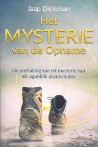 Het mysterie van de Opname de onthulling van dit mysterie kan elk ogenblik plaatsvinden Jaap Dieleman 9073982294 9789073982291