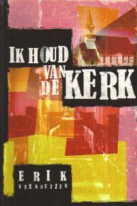 Ik houd van de kerk Erik Veenhuizen 9063534396 9789063534394