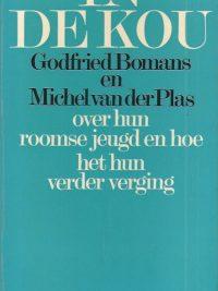In de kou Godfried Bomans en Michel van der Plas over hun roomse jeugd en hoe het hun verder verging 9026300948 9789026300943