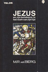 Jezus en zijn betekenis in het raam van zijn tijd M R van den Berg 9060644506 9789060644508