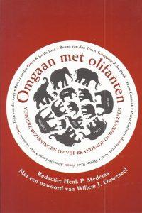 Omgaan met olifanten verdere bezinningen op vijf brandende onderwerpen Henk P Medema Willem J Ouweneel 9063536100 9789063536107