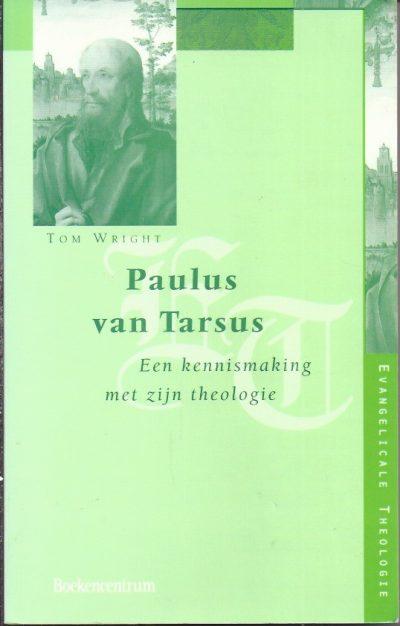 Paulus van Tarsus een kennismaking met zijn theologie Tom Wright 9023918673 9789023918677