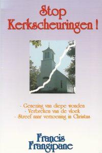 Stop kerkscheuringen Francis Frangipane 9080688274 9789080688278