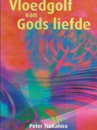 Vloedgolf van Gods liefde Peter Tsukahira 9081291521 9789081291521