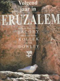 Volgend jaar in Jeruzalem Teddy Kollek en Tim Dowley Max Moshe Hilla Jacoby 9050305407 9789050305402