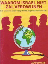 Waarom Israel niet zal verdwijnen Jaap Spaans 9075953151 9789075953152