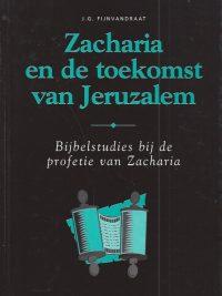 Zacharia en de toekomst van Jeruzalem J G Fijnvandraat 9063533861 9789063533861