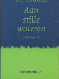 Aan stille wateren bijbels dagboek A F Troost 9023915631 Paperback gebonden 1e druk 1993