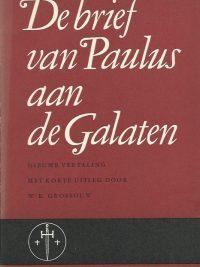 De Brief van Paulus aan de Galaten Nieuwe vertaling met korte uitleg W K Grossouw Katholieke Bijbelstichting 1965