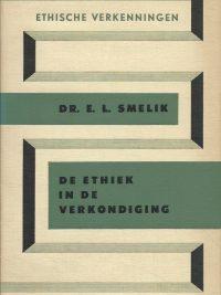 De Ethiek in de Verkondiging dr E L Smelik hardcover groen
