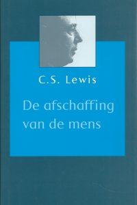 De afschaffing van de mens C S Lewis 9043505285 9789043505284