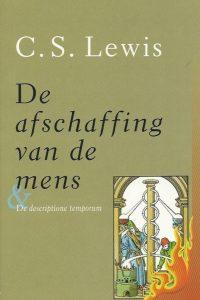 De afschaffing van de mens gevolgd door De descriptione temporum C S Lewis 9029714506 9789029714501