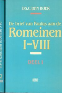 De brief van Paulus aan de Romeinen Ds C den Boer 9024246539 9024246725 Deel 1 en 2