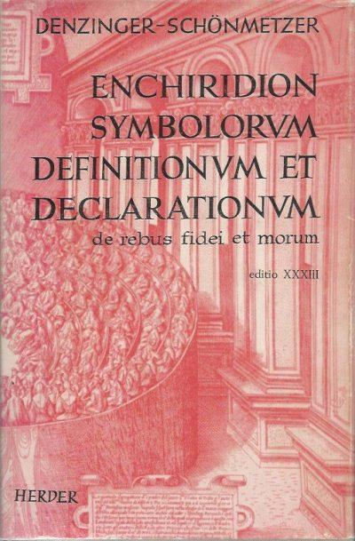 Enchiridion symbolorum definitionum et declarationum de rebus fidei et morum Editio 33 emendata et aucta Henricus Denzinger Adolfus Schonmetzer