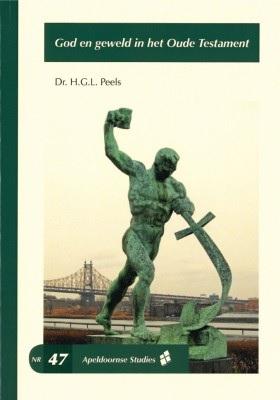 God en geweld in het Oude Testament Dr H G L Peels 9075847475 9789075847475 2e druk