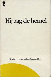 Hij zag de hemel de visioenen van sadhoe Soendar Singh 9071571130 9789071571138 5e druk