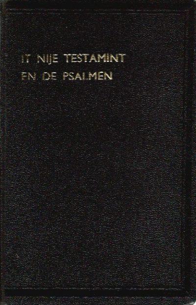 It Nije Testamint Ut it Gryksk oerset yn it Frysk fen dr G A Wumkes 1937