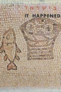 It happened in Israel Zeh ḳara be Yiśra'el Biblical Publications Ltd