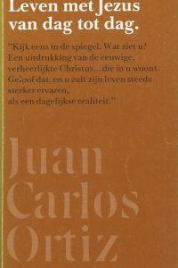 Leven met Jezus van dag tot dag Juan Carlos Ortiz 9060673301 9789060673300 Oranje