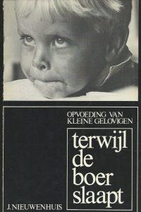 Terwijl de boer slaapt opvoeding van kleine gelovigen Jan Nieuwenhuis 2e druk