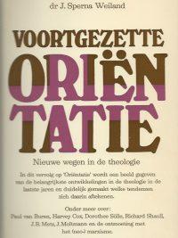 Voortgezette Orientatie Nieuwe wegen in de theologie dr J Sperna Weiland Paperback