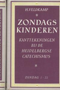 Zondagskinderen kanttekeningen bij de Heidelbergse Catechismus 2 delen H Veldkamp 9061352304 9789061352303 9061352312 9789061352310
