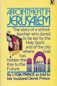 Appointment in Jerusalem Lydia Prince as told to her husband Derek Prince 0854762485 9780854762484