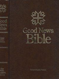 Good news Bible todays English version Large Print Edition The Bible Societies Collins 0564056731 0005127270