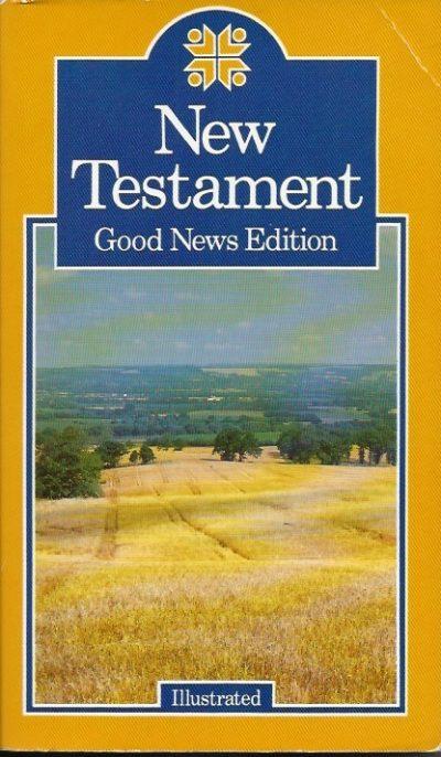 Good news New Testament todays English version The Bible Societies 0564040819 9780564040810
