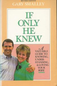 If Only He Knew Gary Smalley with Steve Scott 0310448816 9780310448815 Revised edition 174 pages
