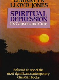 Spiritual depression its causes and cure D Martyn Lloyd Jones 0720802059 9780720802054 reprint 1985