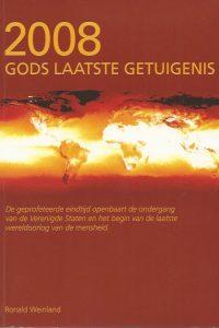 2008 Gods laatste getuigenis Ronald Weinland 0975324055 9780975324055