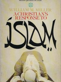 A Christians response to Islam William M Miller 0903843560 9780903843560