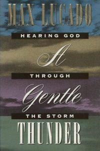 A gentle thunder hearing God through the storm Max Lucado 1860240593 9781860240591