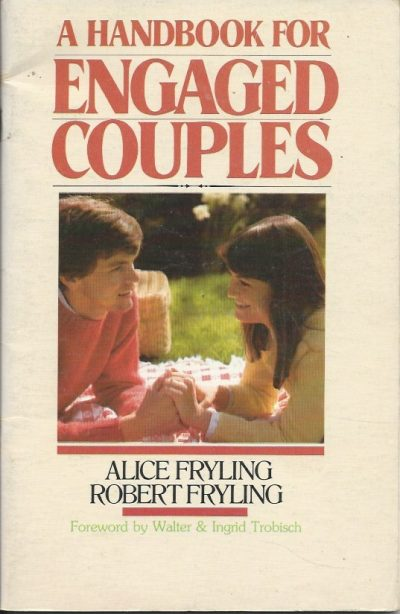 A handbook for engaged couples a communication tool for those about to be married Robert and Alice Fryling 0877843635 9780877843634