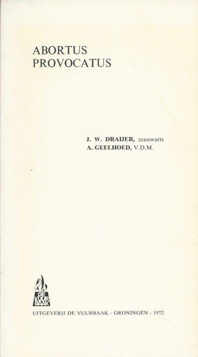 Abortus provocatus J W Draijer en A Geelhoed 9060150899 9789060150894