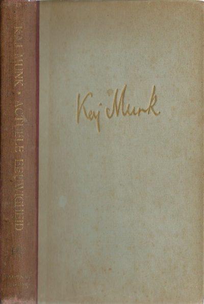 Actuele eeuwigheid Kaj Munk Nederlands van Johan Winkler 1e druk 4 000 exemplaren